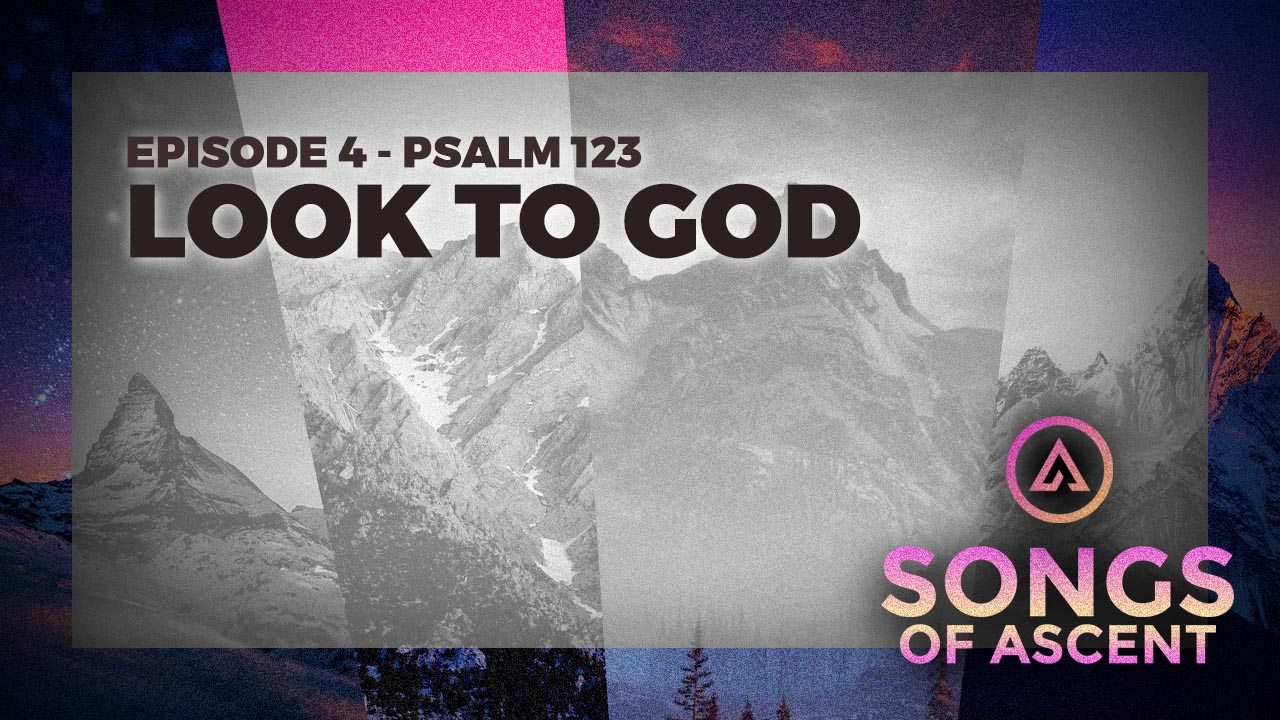 Look to God (Psalm 123)